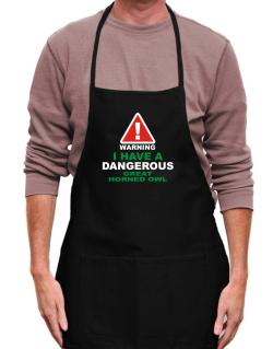 Warning! I Have A Dangerous Great Horned Owl Apron