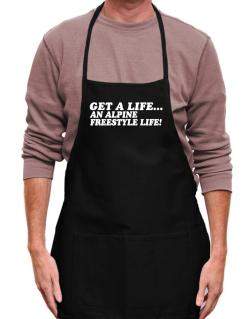 Get A Life , An Alpine Freestyle Life Apron