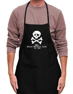 MMA Mixed Martial Arts or die Apron
