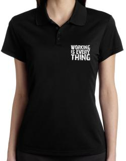 Working Is Everything Polo Shirt-Womens