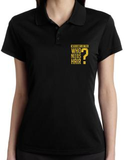 With a body like this, Who needs hair ? Polo Shirt-Womens