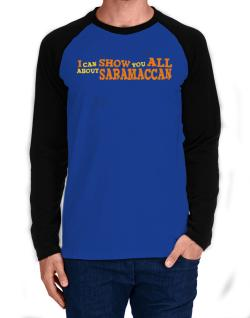 I Can Show You All About Saramaccan Long-sleeve Raglan T-Shirt