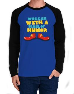Wiccan With A Sense Of Humor Long-sleeve Raglan T-Shirt