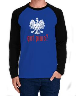 Got Piwo? Long-sleeve Raglan T-Shirt