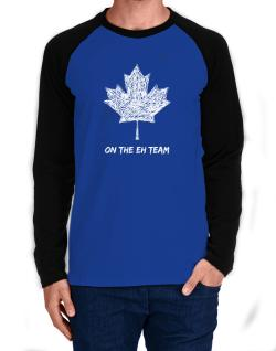 Canada on The Eh Team Long-sleeve Raglan T-Shirt