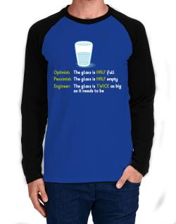Optimist pessimist engineer glass problem Long-sleeve Raglan T-Shirt