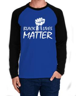 Black lives matter Long-sleeve Raglan T-Shirt