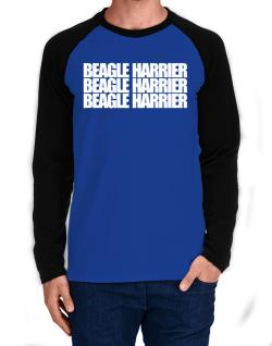 Beagle Harrier three words Long-sleeve Raglan T-Shirt