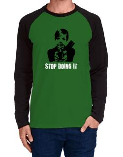 Stop Doing It Long-sleeve Raglan T-Shirt