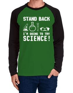 Trying science  Long-sleeve Raglan T-Shirt
