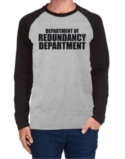 Department Of Redundancy Department Long-sleeve Raglan T-Shirt