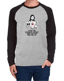 After The Economic Report I Hope My Daddy Will Help Us - Jesus Long-sleeve Raglan T-Shirt