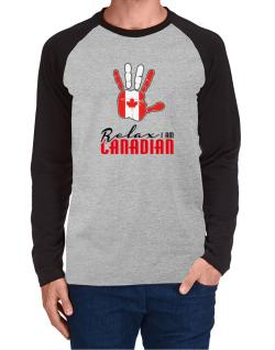 Canada relax I am Canadian Long-sleeve Raglan T-Shirt