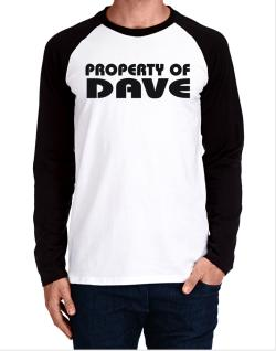 """ Property of Dave "" Long-sleeve Raglan T-Shirt"