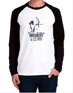 Life Is Simple... Eat, Sleep And Archery Long-sleeve Raglan T-Shirt