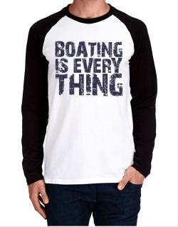 Boating Is Everything Long-sleeve Raglan T-Shirt
