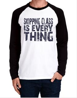 Skipping Class Is Everything Long-sleeve Raglan T-Shirt
