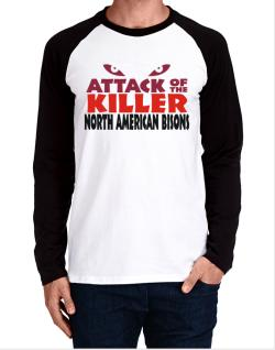 Attack Of The Killer North American Bisons Long-sleeve Raglan T-Shirt
