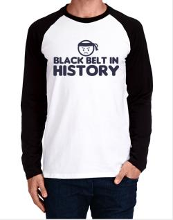 Black Belt In History Long-sleeve Raglan T-Shirt