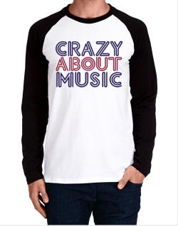 Crazy About Music Long-sleeve Raglan T-Shirt