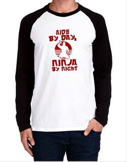 Aide By Day, Ninja By Night Long-sleeve Raglan T-Shirt