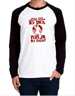 Wall And Ceiling Fixer By Day, Ninja By Night Long-sleeve Raglan T-Shirt