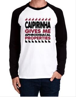 Caipirinha Gives Me Aphrodisiacal Properties Long-sleeve Raglan T-Shirt