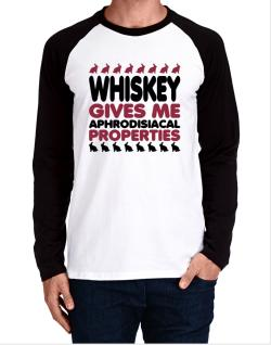 Whiskey Gives Me Aphrodisiacal Properties Long-sleeve Raglan T-Shirt