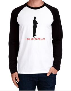 I Am Appropriate - Male Long-sleeve Raglan T-Shirt