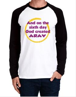 And On The Sixth Day God Created Arav Long-sleeve Raglan T-Shirt