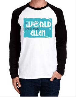 The World Revolves Around Ellen Long-sleeve Raglan T-Shirt