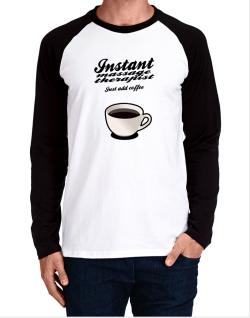Raglan Manga Larga de  Instant Massage Therapist, just add coffee