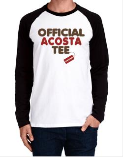 Official Acosta Tee - Original Long-sleeve Raglan T-Shirt