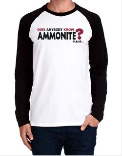 Does Anybody Know Ammonite? Please... Long-sleeve Raglan T-Shirt