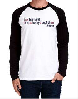 I Am Bilingual, I Can Get Horny In English And Amdang Long-sleeve Raglan T-Shirt