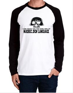 I Can Teach You The Dark Side Of Quebec Sign Language Long-sleeve Raglan T-Shirt