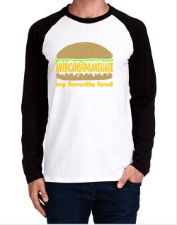 American Sign Language My Favorite Food Long-sleeve Raglan T-Shirt