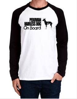 Peruvian Hairless Dog On Board Long-sleeve Raglan T-Shirt