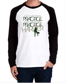 PRACTICE HARDER Pickleball  Long-sleeve Raglan T-Shirt
