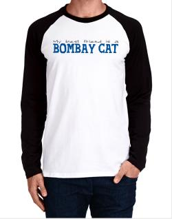 My Best Friend Is A Bombay Long-sleeve Raglan T-Shirt