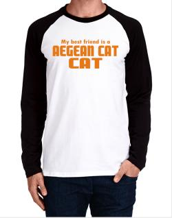 My Best Friend Is An Aegean Cat Long-sleeve Raglan T-Shirt