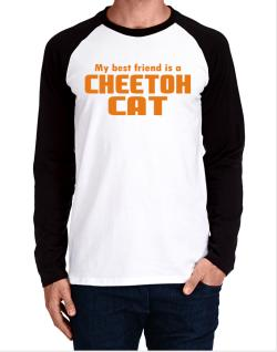 My Best Friend Is A Cheetoh Long-sleeve Raglan T-Shirt