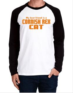 My Best Friend Is A Cornish Rex Long-sleeve Raglan T-Shirt