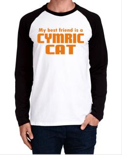 My Best Friend Is A Cymric Long-sleeve Raglan T-Shirt