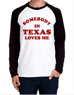 Somebody Texas Long-sleeve Raglan T-Shirt