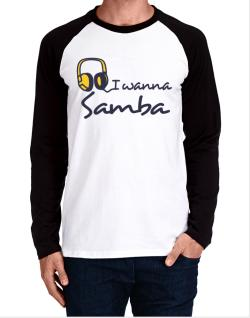 I Wanna Samba - Headphones Long-sleeve Raglan T-Shirt