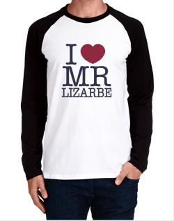 I Love Mr Lizarbe Long-sleeve Raglan T-Shirt