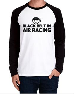 Black Belt In Air Racing Long-sleeve Raglan T-Shirt