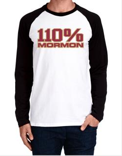 110% Mormon Long-sleeve Raglan T-Shirt