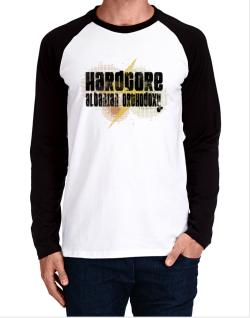 Hardcore Albanian Orthodoxy Long-sleeve Raglan T-Shirt